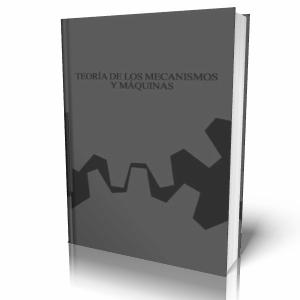 TEORÍA DE LOS MECANISMOS Y MAQUINAS