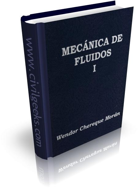 Mecánica de fluídos 1 - Wendor Chereque Morán