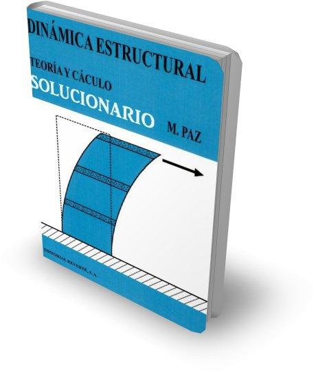 Solucionario dinámica estructural, Mario Paz