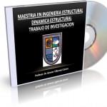 Trabajos del Curso Dinámica Estructural – Maestría en Ingeniería Estructural (UNASAM)