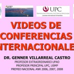 VIDEOS DE CONFERENCIAS INTERNACIONALES DICTADOS POR EL DR. GENNER VILLARREAL CASTRO