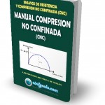 MANUAL DE ENSAYO COMPRESION NO CONFINADA (CNC)