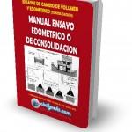 MANUAL DE ENSAYO EDOMETRICO O DE CONSOLIDACIÓN