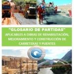 Glosario de Partidas aplicables a Obras de: Rehabilitación, Mejoramiento y Construcción de Carreteras y Puentes