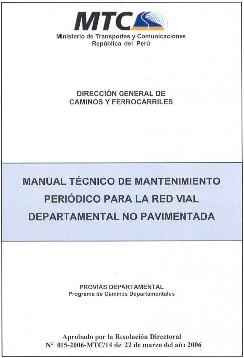 Manual Técnico de Mantenimiento Periódico para la Red Vial Departamental NO Pavimentada