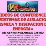 """CONFERENCIA """"SISTEMAS DE AISLACIÓN SÍSMICA Y DISIPACIÓN DE ENERGÍA"""" [Dr. Genner Villarreal]"""