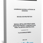 Manual detallado para planos arquitectónicos y constructivos para taller de construcción