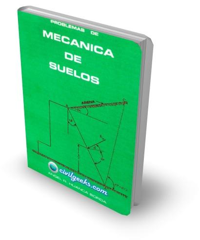 Problemas resueltos de mecánica de suelos [ING. ANGEL R. HUANCA]