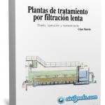 Manual de diseño, operación y mantenimiento de plantas de tratamiento por filtración lenta