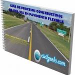 Guía de procesos Constructivos de una Via en Pavimento Flexible