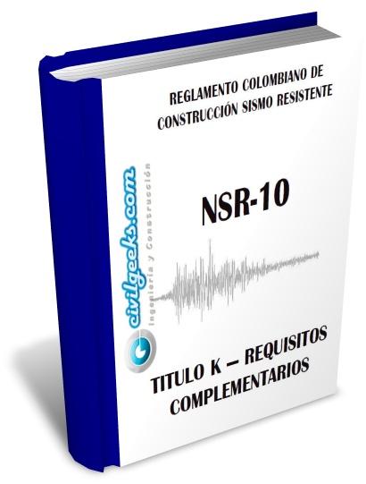 Reglamento Colombiano de Construcción Sismo Resistente NSR-10 K