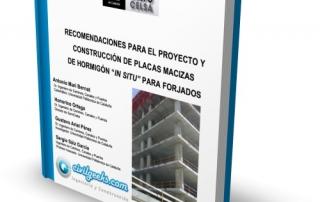 """Recomendaciones para el proyecto y construcción de Placas Macizas de Hormigón """"In Situ"""" en Forjados"""