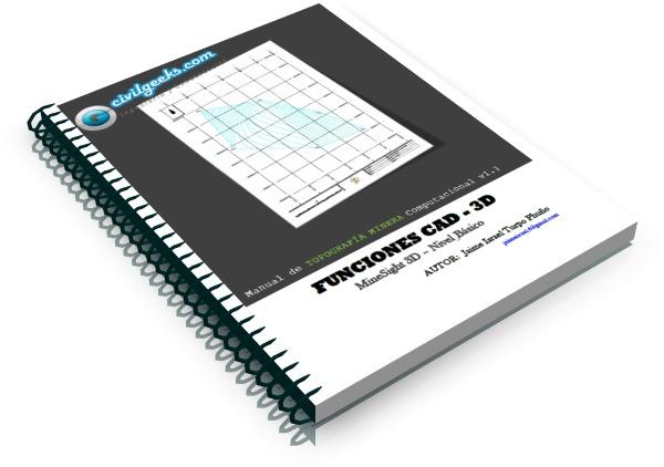 Manual de Topografía minera computacional. Funciones CAD 3D; MineSight 3D - Nivel Básico - V 1.1  CivilGeeks.com