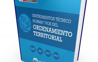 Instrumentos Técnico Normativos del Ordenamiento Territorial