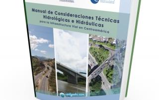 Manual de Consideraciones Técnicas Hidrológicas e Hidráulicas para la Infraestructura Vial en Centroamérica