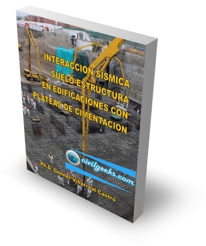 """Libro """"INTERACCIÓN SÍSMICA SUELO - ESTRUCTURA EN EDIFICACIONES CON PLATEAS DE CIMENTACIÓN"""" [Ph.D. Genner Villarreal]"""